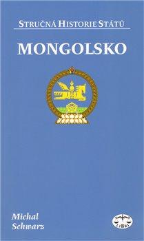 Obálka titulu Mongolsko - stručná historie státu