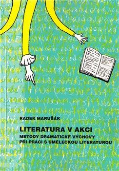 Obálka titulu Literatura v akci. Metody dramatické výchovy při práci s uměleckou literaturou