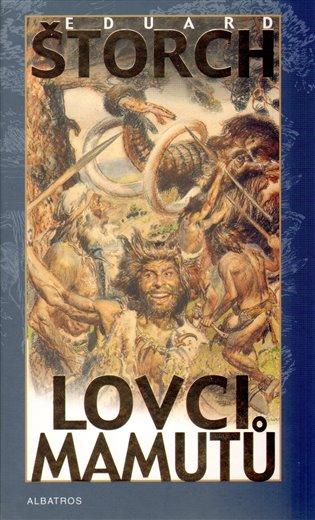 Lovci mamutů - Eduard Štorch | Booksquad.ink