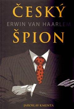 Obálka titulu Český špion Erwin van Haarlem
