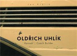 Obálka titulu Oldřich Uhlík - karosář / Coach Builder