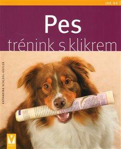 Obálka titulu Pes - trénink s klikrem