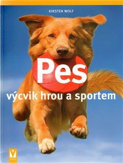 Obálka titulu Pes – výcvik hrou a sportem