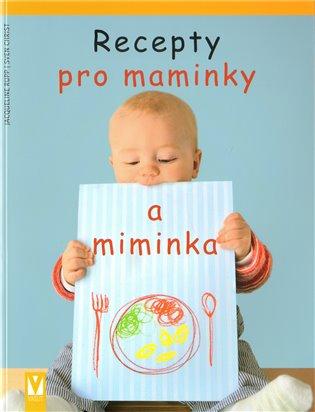Recepty pro maminky a miminka - Jacqueline Rupp, | Booksquad.ink