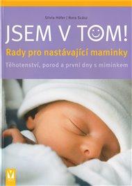 Jsem v tom! - Rady pro nastávající maminky