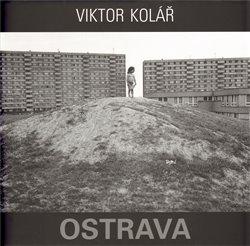 Obálka titulu Ostrava. Viktor Kolář