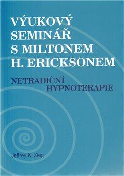 Obálka titulu Výukový seminář s Miltonem H. Ericksonem