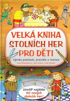 Obálka titulu Velká kniha stolních her pro děti