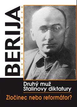 Obálka titulu Berija - druhý muž Stalinovy diktatury