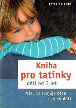 Obálka titulu Kniha pro tatínky dětí od 3 let