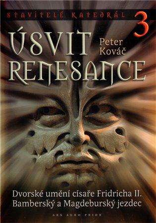 Stavitelé katedrál 3. Úsvit renesance - Peter Kováč | Booksquad.ink