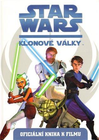 Star Wars: Klonové války:(oficiální kniha k filmu) - -   Booksquad.ink