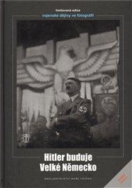 Hitler buduje velké Německo