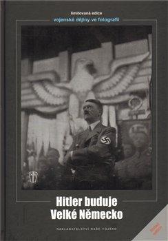 Obálka titulu Hitler buduje velké Německo