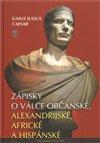 Obálka knihy Zápisky o válce občanské, alexandrijské, africké a hispánské