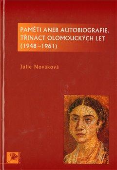 Obálka titulu Paměti aneb autobiografie, třináct olomouckých let