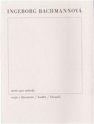 Místo pro náhody / II / Eseje o literatuře, hudbě a filosofii