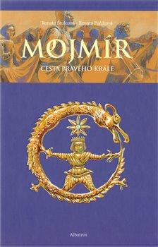 Obálka titulu Mojmír - Cesta pravého krále