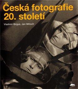 Obálka titulu Česká fotografie 20. století