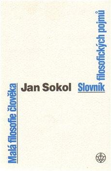 Obálka titulu Malá filosofie člověka/ Slovník filosofických pojmů