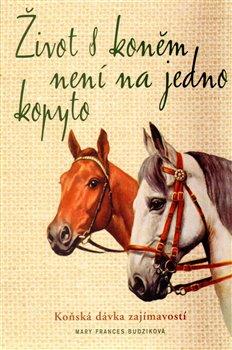 Obálka titulu Život s koněm není na jedno kopyto