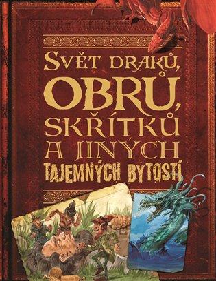 Svět draků, obrů, skřítků a jiných tajemných bytostí D - - | Booksquad.ink