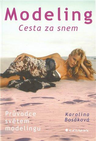 Modeling:Cesta za snem - Karolína Bosáková | Booksquad.ink