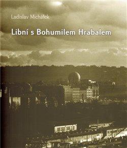 Obálka titulu Libní s Bohumilem Hrabalem