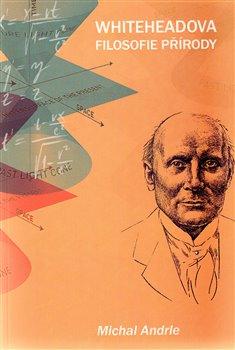 Obálka titulu Whiteheadova filosofie přírody