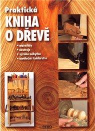 Praktická kniha o dřevě
