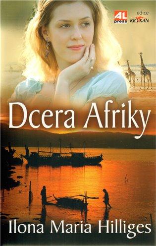 Dcera Afriky - Ilona Maria Hilliges   Booksquad.ink