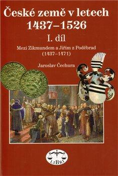 Obálka titulu České země 1437–1526, I. díl, Mezi Zikmundem a Jiřím z Poděbrad