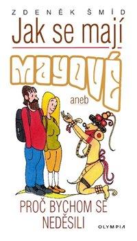 Obálka titulu Jak se mají Mayové