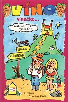 Obálka titulu Víno, vínečko … aneb, kdy je vinno víno