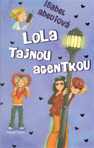 Lola tajnou agentkou - Isabel Abediová | Booksquad.ink