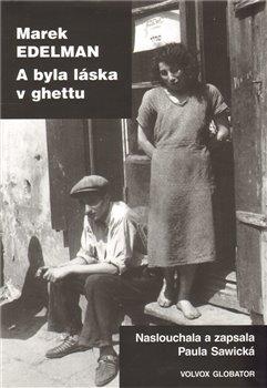 Obálka titulu A byla láska v ghettu