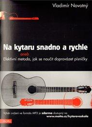 Na kytaru snadno a rychle aneb efektivní metoda, jak se naučit doprovázet písničky