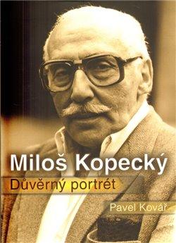 Obálka titulu Miloš Kopecký - Důvěrný portrét