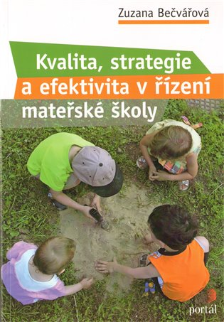 Kvalita, strategie a efektivita řízení v MŠ - Zuzana Bečvářová   Booksquad.ink