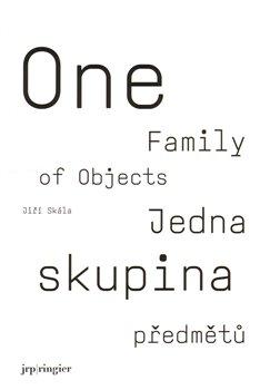Obálka titulu Jedna skupina předmětů/ One Family of Objects