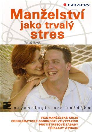 Manželství jako trvalý stres - Tomáš Novák | Booksquad.ink