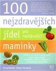 Obálka knihy 100 nejzdravějších jídel pro nastávající maminky