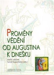 Proměny vědění od Augustina k dnešku
