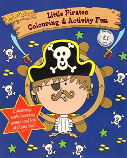 Obálka titulu Jolly Maties - Little Pirates Colouring & Activities Fun