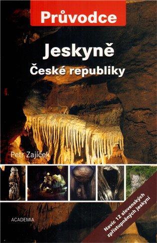 Jeskyně České republiky - Petr Zajíček | Booksquad.ink