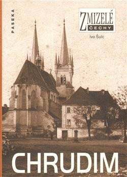 Obálka titulu Zmizelé Čechy-Chrudim