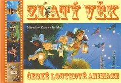 Obálka titulu Zlatý věk české loutkové animace