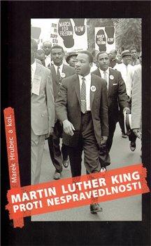 Obálka titulu Martin Luther King proti nespravedlnosti