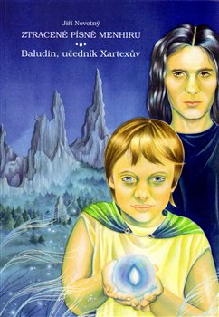 Obálka titulu Ztracené písně menhiru: Baludin, učedník Xartexův