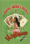 Obálka knihy Slečny, valchaři a intriky v showbusinessu